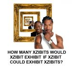 Yo Dawg, I Heard You Like Xzibit