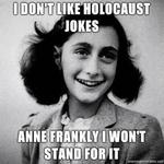 Holocaust Jokes Are Not For Everybody