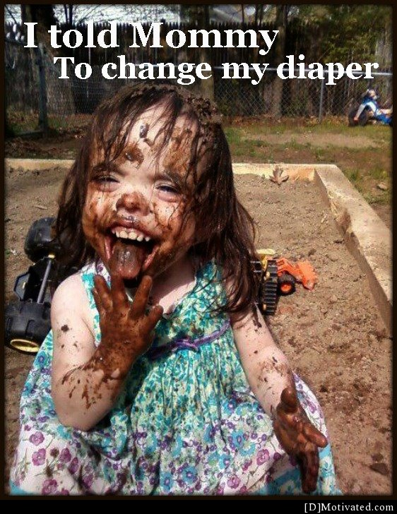 I Told Mommy To Change My Diaper