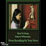 how to keep a Jehovah witness from knocking on your door