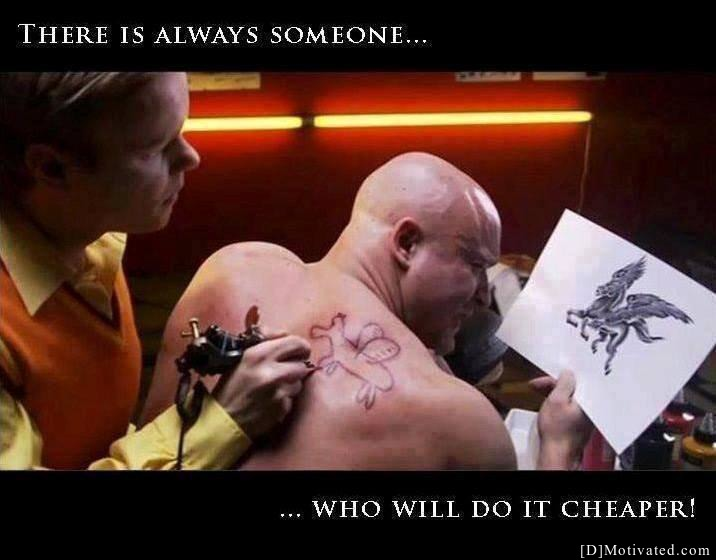 Someone Will Always Do It Cheaper