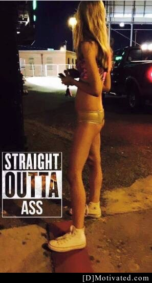 She Straight Outta Ass