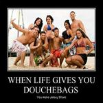 when life gives you douchebags