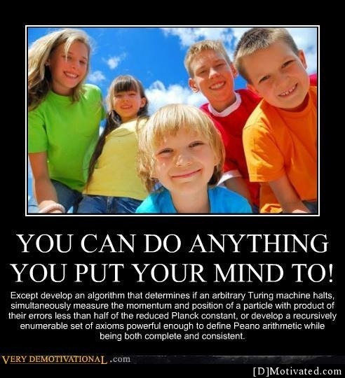 You Can Do Anything You Put Your Mind To
