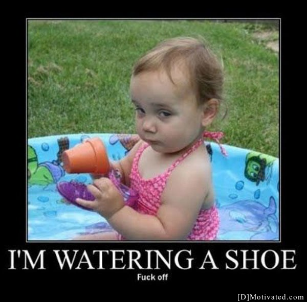 I'm Watering A Shoe